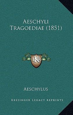 Aeschyli Tragoediae ...