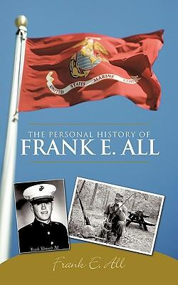 The Personal History Of Frank E. All