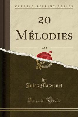20 Mélodies, Vol. 3 (Classic Reprint)