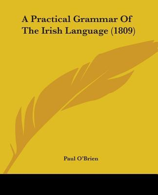 A Practical Grammar of the Irish Language (1809)