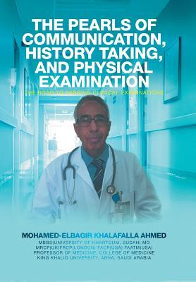 The Pearls of Communication, History Taking, and Physical Examination