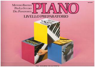 Metodo Bastien Per lo Studio Del Pianoforte - Piano