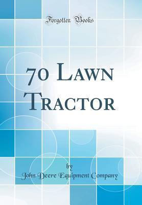 70 Lawn Tractor (Classic Reprint)