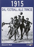 1915. Dal football alle trincee