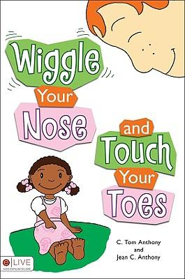 Wiggle Your Nose and Touch Your Toes