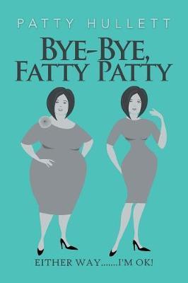 Bye-bye, Fatty Patty