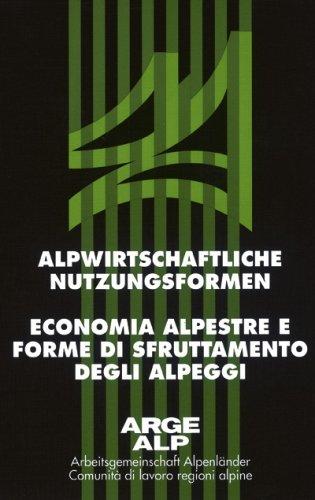 Economia alpestre e forme di sfruttamento degli alpeggi - Alpwirtschaftliche Nutzungsformen