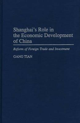Shanghai's Role in the Economic Development of China