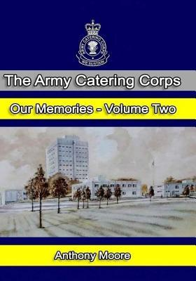 The Army Catering Corps - Our Memories