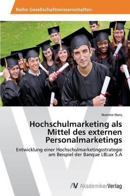 Hochschulmarketing als Mittel des externen Personalmarketings