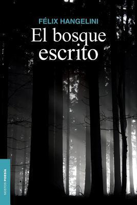 El bosque escrito / The written forest