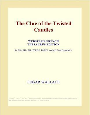 The Clue of the Twisted Candles (Webster's French Thesaurus Edition)