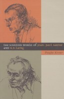 The Schizoid World of Jean-Paul Sartre and R.D. Laing