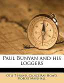 Paul Bunyan and His Loggers
