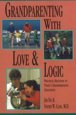 Grandparenting With Love & Logic
