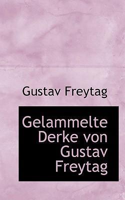 Gelammelte Derke Von Gustav Freytag