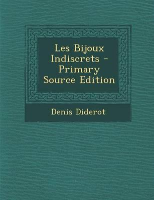 Les Bijoux Indiscrets - Primary Source Edition