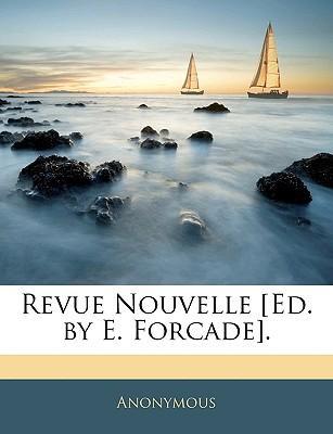 Revue Nouvelle [Ed. by E. Forcade]
