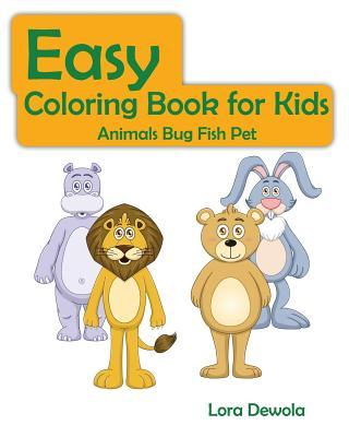 Easy Coloring Book for Kids Animals Bug Fish Pet