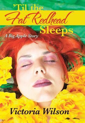 Til the Fat Redhead Sleeps