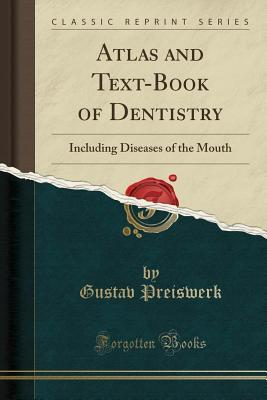 Atlas and Text-Book of Dentistry