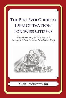 The Best Ever Guide to Demotivation for Swiss Citizens