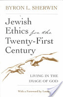 Jewish Ethics for the 21st Century