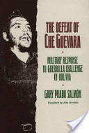 The Defeat of Che Guevara