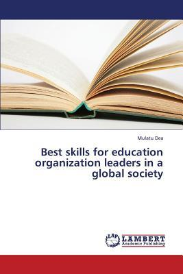 Best skills for education organization leaders in a global society