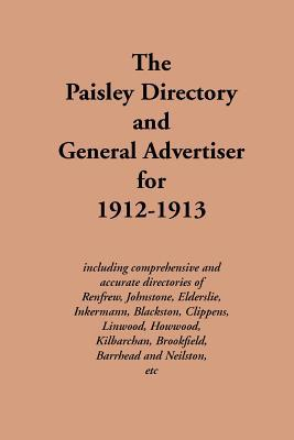 The Paisley Directory and General Advertiser for 1912-1913