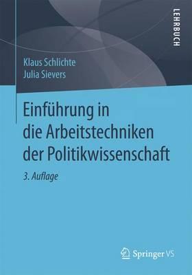 Einfuhrung in Die Arbeitstechniken Der Politikwissenschaft