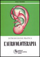 Introduzione pratica all'auricoloterapia