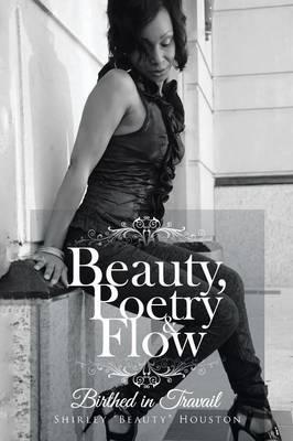 Beauty, Poetry & Flow