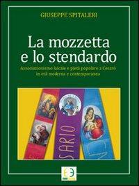 La mozzetta e lo stendardo. Associazione laicale e pietà popolare a Cesarò in età moderna e contemporanea