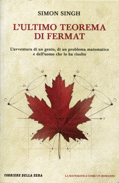L'ultimo teorema di Fermat: l'avventura di un genio, di un problema matematico e dell'uomo che lo ha risolto