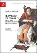 Il papato di Paolo IV nella crisi politico-religiosa del Cinquecento