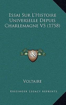 Essai Sur L'Histoire Universelle Depuis Charlemagne V5 (1758)