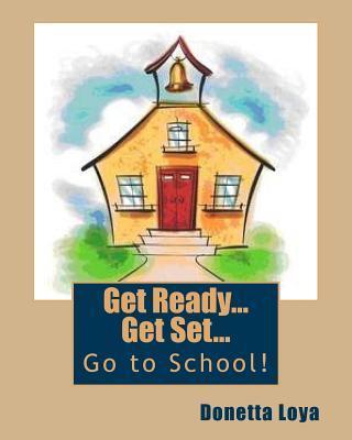 Get Ready...get Set...go to School!
