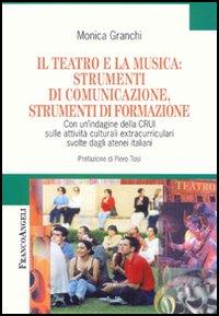 Il teatro e la musica: strumenti di comunicazione, strumenti di formazione