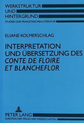 Interpretation und Übersetzung des Conte de Floire et Blancheflor