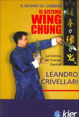 Wing Chung, el sistema/ Wing Chung, the System