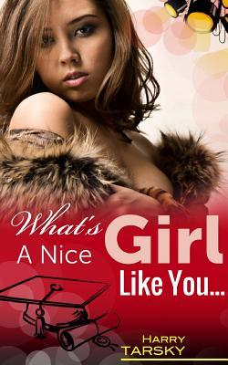 What's a Nice Girl Like You.....