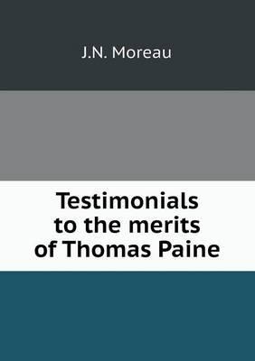 Testimonials to the Merits of Thomas Paine