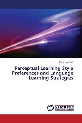 Perceptual Learning Style Preferences and Language Learning Strategies