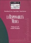 La responsabilità medica. Profili penali, civili, contabili e disciplinari
