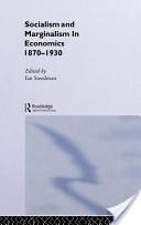 Socialism and Marginalism in Economics 1870 - 1930