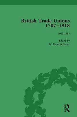 British Trade Unions, 1707-1918, Part II, Volume 8