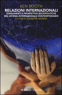 Relazioni internazionali. Fondamenti e prospettive sociopolitiche del sistema internazionale contemporaneo