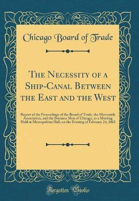 The Necessity of a Ship-Canal Between the East and the West
