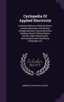 Cyclopedia of Applied Electricity